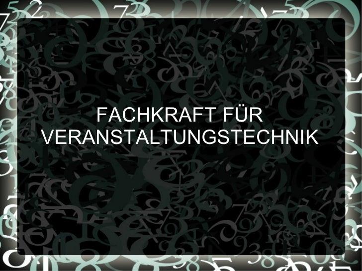 FACHKRAFT FÜR VERANSTALTUNGSTECHNIK