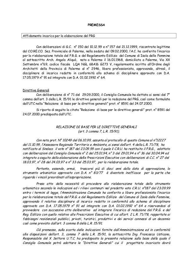 1 PREMESSA Affidamento incarico per la elaborazione del PRG Con deliberazioni di G.C. n° 150 del 10.12.99 e n° 157 del 21....