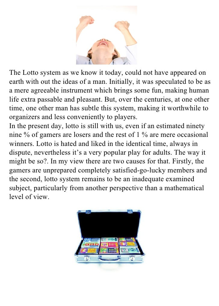 The Lotto system as we know it today, could not have appeared on earth with out the ideas of a man. Initially, it was spec...