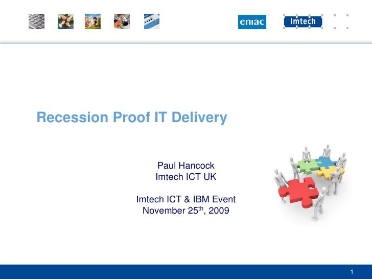 Recession Proof IT Delivery                      Paul Hancock                   Imtech ICT UK                Imtech ICT & ...