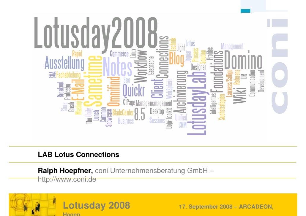 LAB Lotus Connections          Ralph Hoepfner, coni Unternehmensberatung GmbH –         http://www.coni.de                ...
