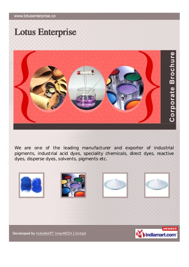 We are one of the leading manufacturer and exporter of industrialpigments, industrial acid dyes, speciality chemicals, dir...