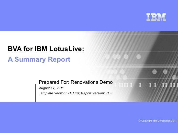 BVA for IBM LotusLive:A Summary Report        Prepared For: Renovations Demo        August 17, 2011        Template Versio...
