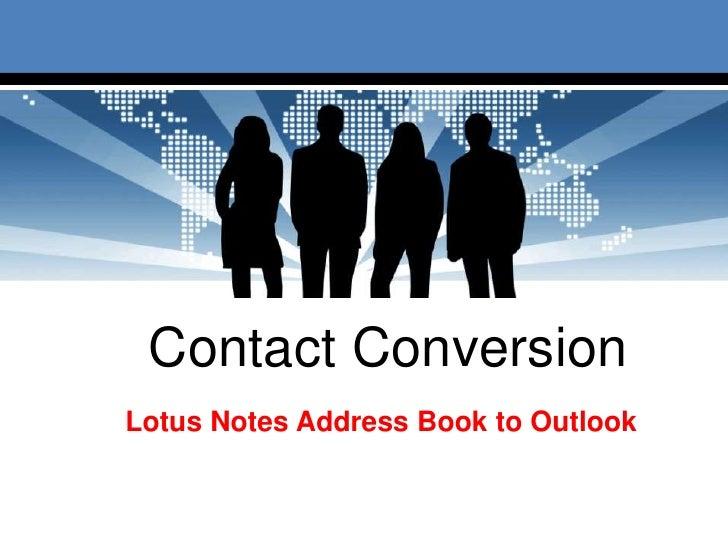 Contact ConversionLotus Notes Address Book to Outlook