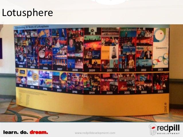 Lotusphere  learn. do. dream.  www.redpilldevelopment.com