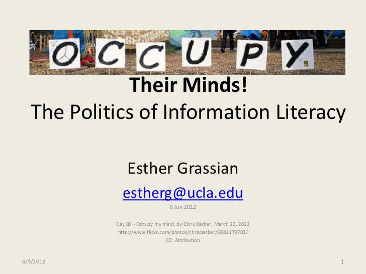 Their Minds!   The Politics of Information Literacy                Esther Grassian              estherg@ucla.edu          ...