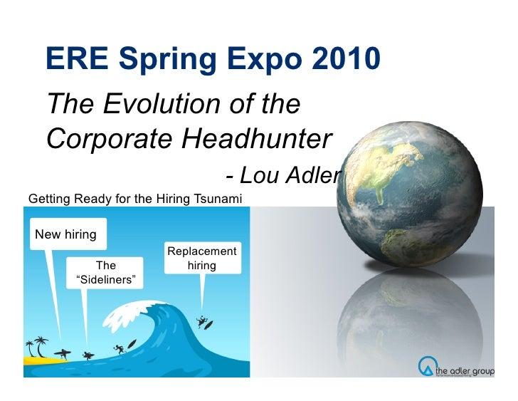 ERE Spring Expo 2010   The Evolution of the   Corporate Headhunter                                  - Lou Adler Getting Re...