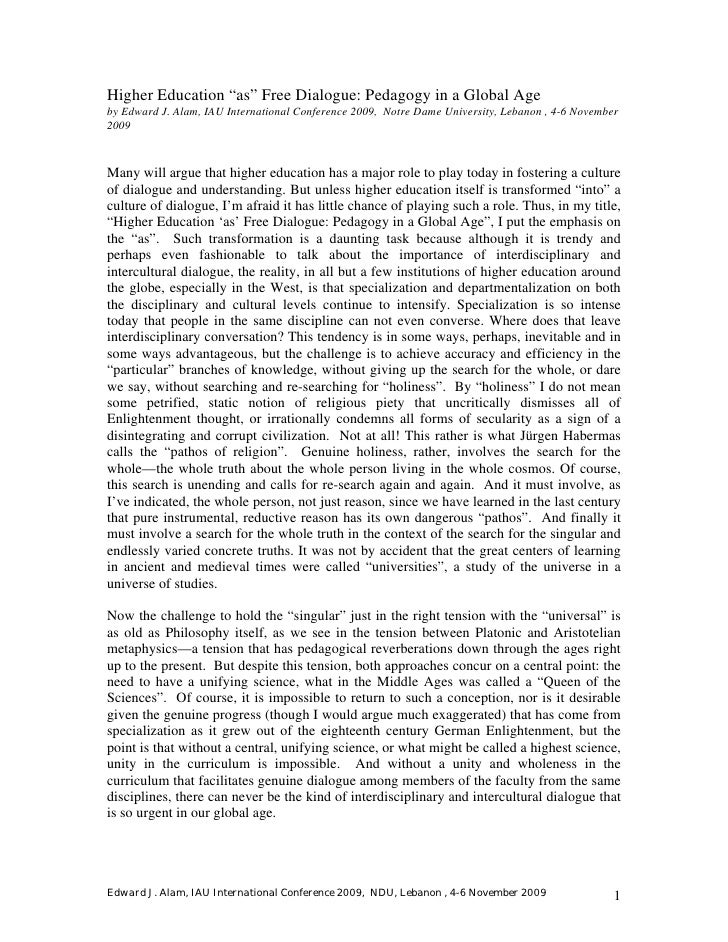 "Higher Education ""as"" Free Dialogue: Pedagogy in a Global Ageby Edward J. Alam, IAU International Conference 2009, Notre D..."