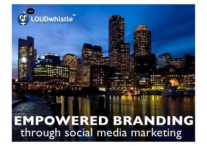 EMPOWERED BRANDING    through social media marketing