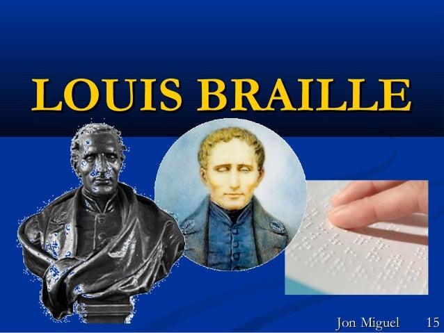 LOUIS BRAILLE  Jon Miguel  15