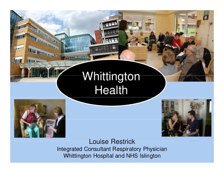 WhittingtonHealth         Whittington          Health            Louise RestrickIntegrated Consultant Respiratory Physici...