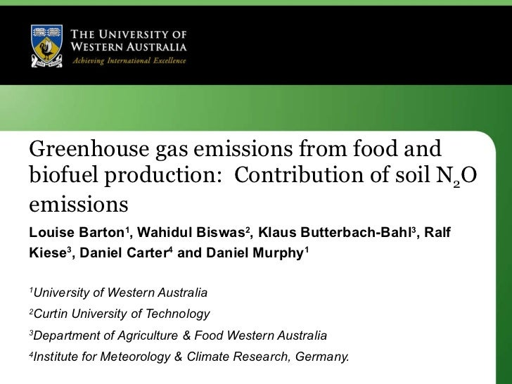 Greenhouse gas emissions from food and biofuel production:  Contribution of soil N 2 O emissions Louise Barton 1 , Wahidul...