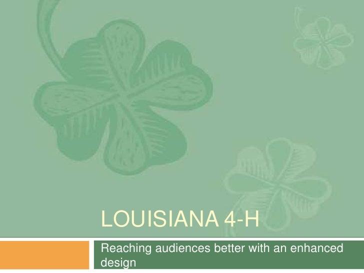 LOUISIANA 4-H Reaching audiences better with an enhanced design