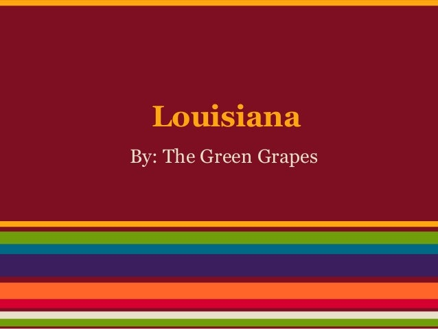 LouisianaBy: The Green Grapes