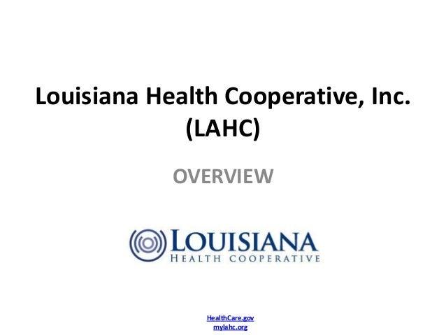 Louisiana Health Cooperative, Inc.             (LAHC)            OVERVIEW               HealthCare.gov                 myl...