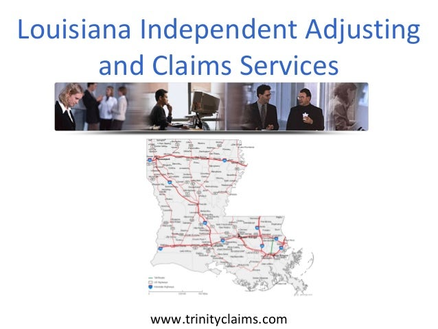 Louisiana Independent Adjustingand Claims Serviceswww.trinityclaims.com