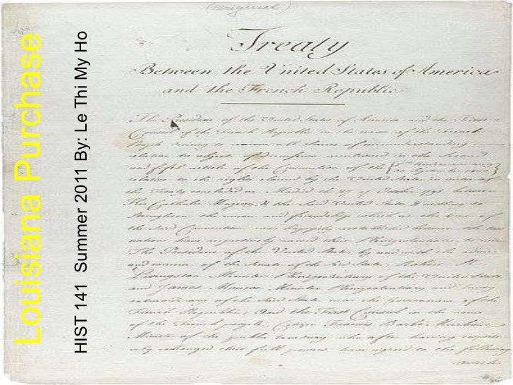 Louisiana Purchase HIST 141  Summer 2011 By: Le Thi My Ho