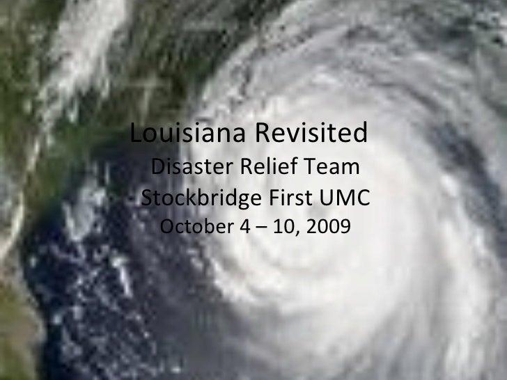 Louisiana Revisited Disaster Relief Team Stockbridge First UMC October 4 – 10, 2009