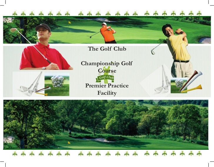 The Golf ClubChampionship Golf    Course Premier Practice     Facility                          Back Cover:               ...