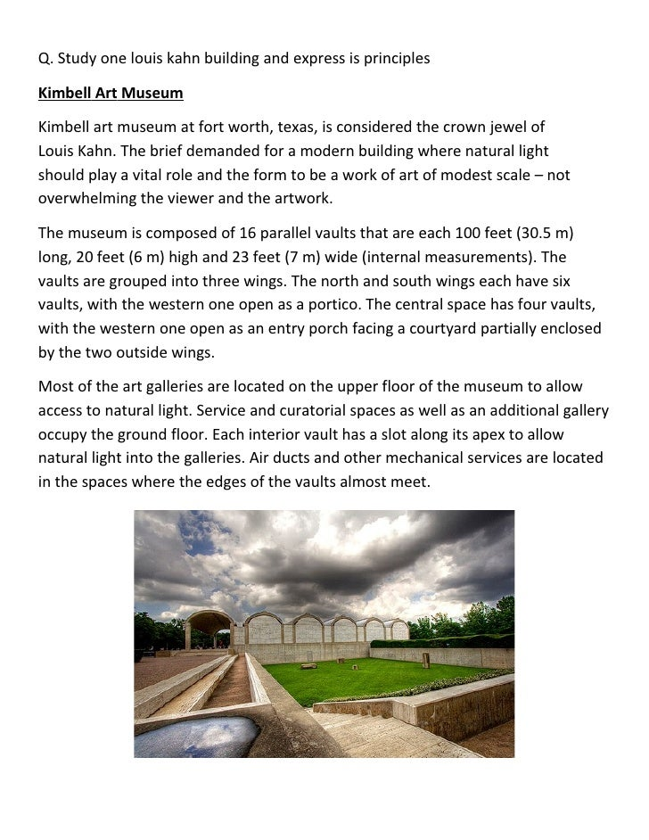 Q. Study one louis kahn building and express is principlesKimbell Art MuseumKimbell art museum at fort worth, texas, is co...