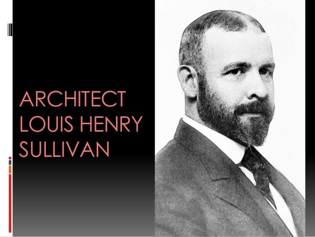 the life of louis sullivan View louis sullivan's profile on linkedin, the world's largest professional community louis has 8 jobs listed on their profile see the complete profile on linkedin and discover louis' connections and jobs at similar companies.