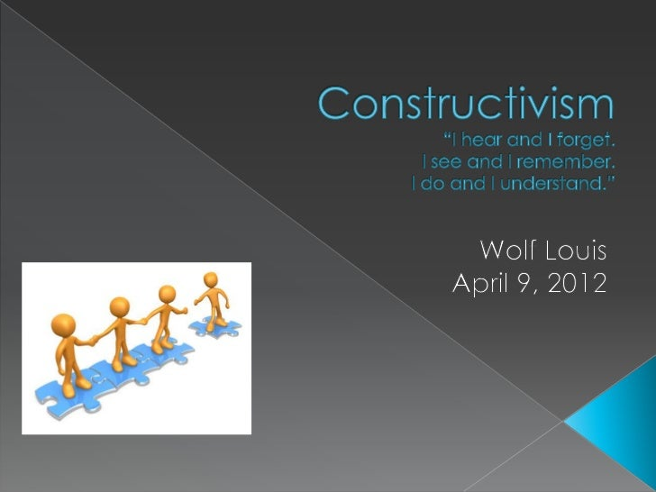 Constructivism   Key Players of Constructivism   Key Players of Constructivism Classroom   Implications: Students  un...