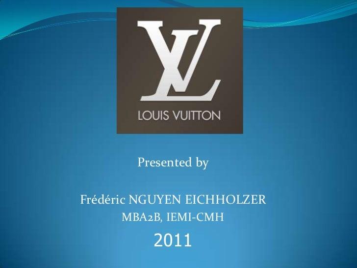 Presented byFrédéric NGUYEN EICHHOLZER     MBA2B, IEMI-CMH          2011