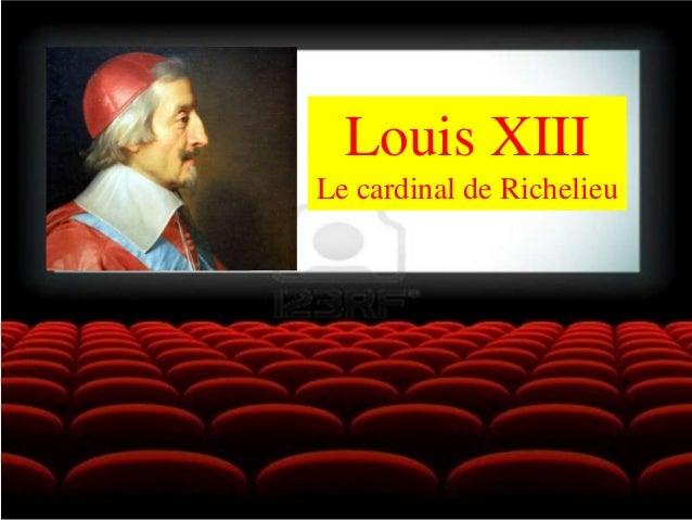 Louis XIII Le cardinal de Richelieu