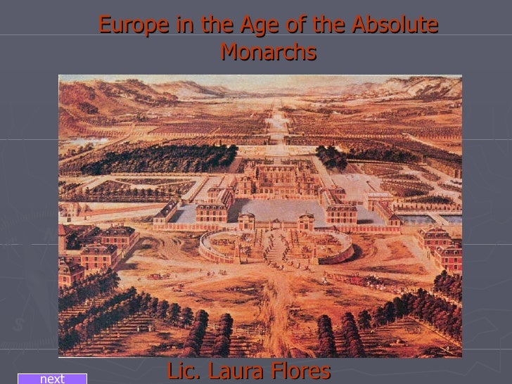 Europe in the Age of the Absolute Monarchs Lic. Laura Flores  next
