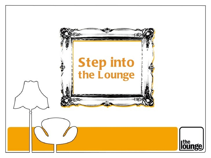 Step into the Lounge