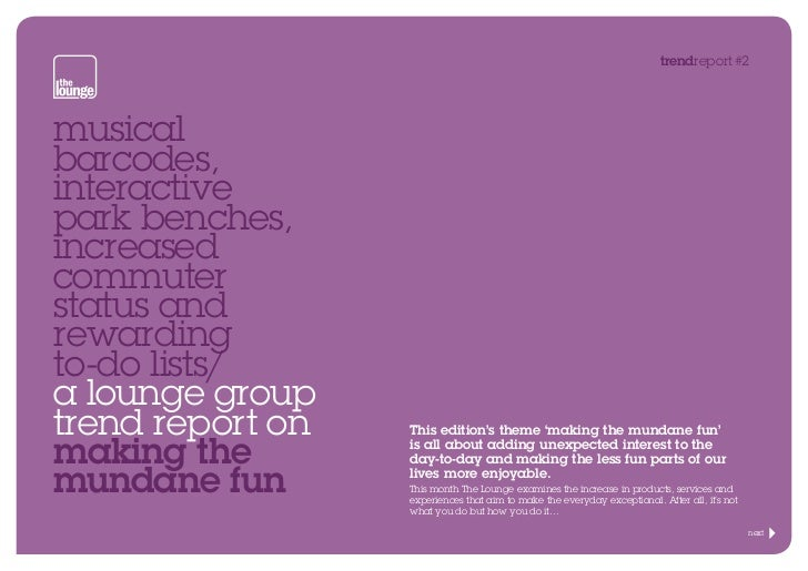The Lounge Group Trend Report 2: Making the Mundane Fun