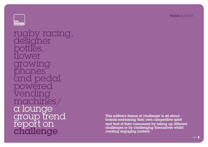 trendreport#3rugby racing,designerbottles,flowergrowingphonesand pedalpoweredvendingmachines/a loungegroup trend     This ...