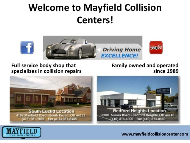 Welcome to Mayfield Collision Centers!  Full service body shop that specializes in collision repairs  Family owned and ope...