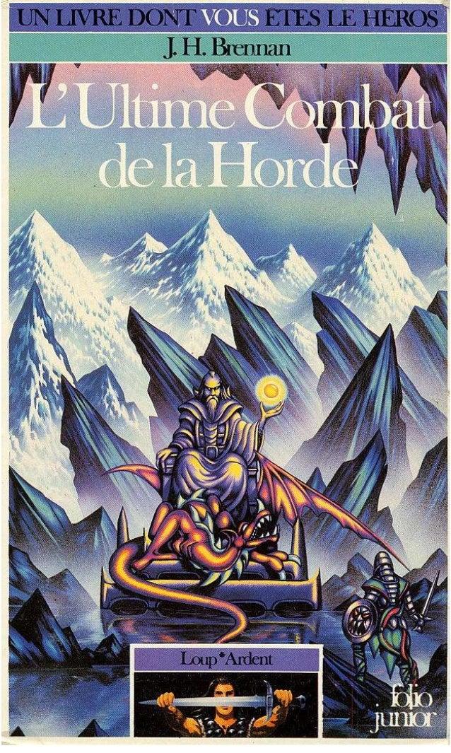 J.H. Brennan L'Ultime Combat de la Horde Loup*Ardent/3 Traduit de l'anglais par Noël Chassériau Illustrations de John Blan...