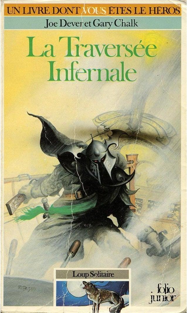 Joe Dever La Traversée Infernale Illustrations de Gary Chalk Traduit de l'anglais par Camille Fabien UN LIVRE DONT VOUS ÊT...