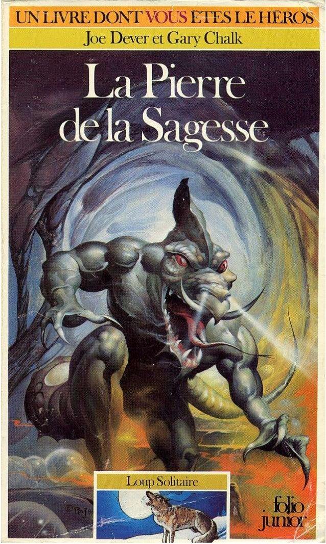 Joe Dever La Pierre de la Sagesse Loup Solitaire /6 Traduit de l'anglais par Pascale Jusforgues et AlanVaulont Illustratio...
