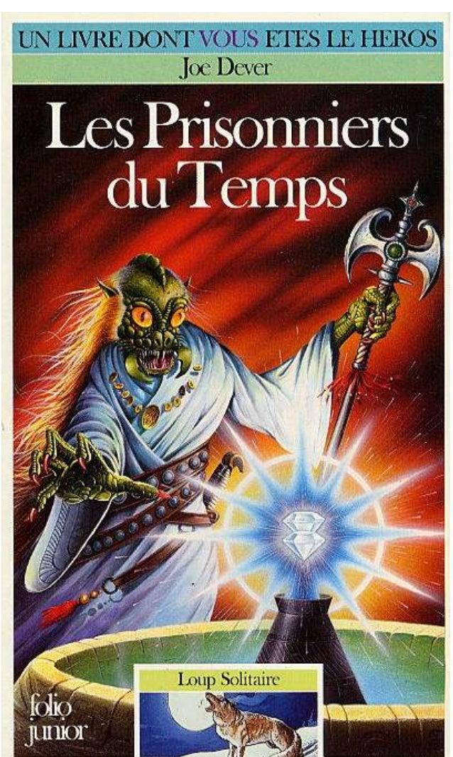 Joe Dever Les Prisonniers du Temps Loup Solitaire/11 Traduit de l'anglais par Nicolas Grenier Illustrations de Brian Willi...