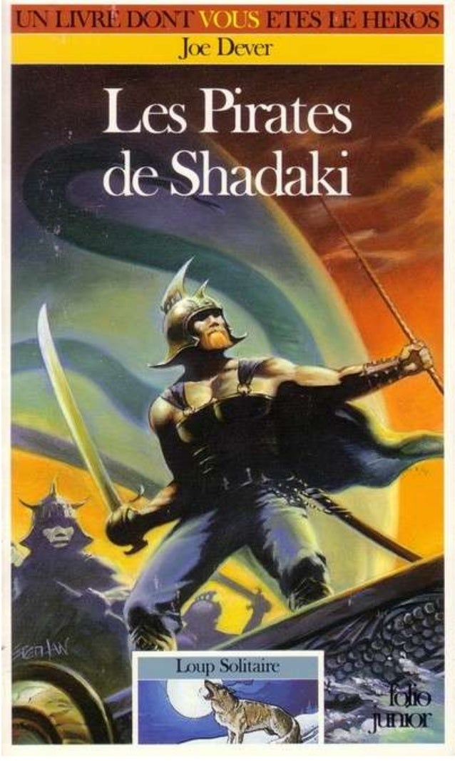 Titre original : The Buccaneers of Shadaki © Joe Dever, 1994, pour le texte « i Brian Williams, 1994, pour les illustratio...
