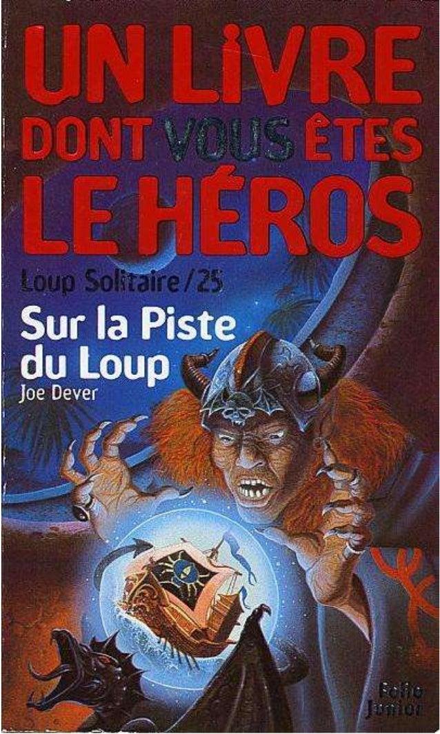 Joe Dever Sur la Piste du Loup Loup Solitaire /25 Traduit de l'anglais par Noiiannipha Simon Gallimard