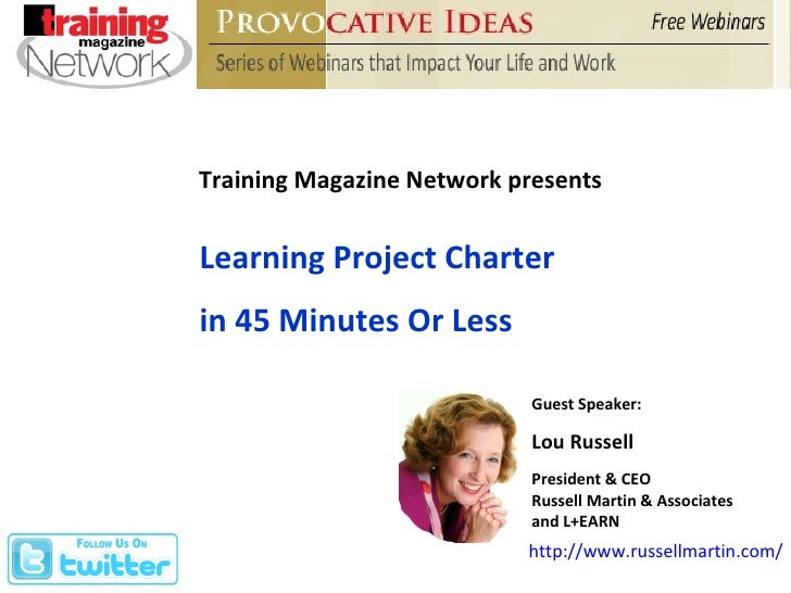 Lou Russell:  Project Charter in 45 Minutes or Less - presented by Training Magazine Network