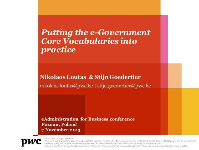 Putting the e-Government Core Vocabularies into practice Nikolaos Loutas & Stijn Goedertier nikolaos.loutas@pwc.be   stijn...