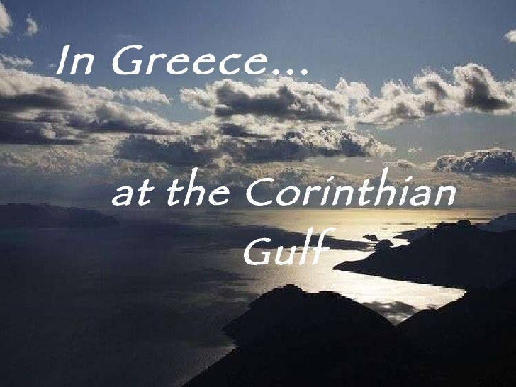 In Greece… at the Corinthian Gulf