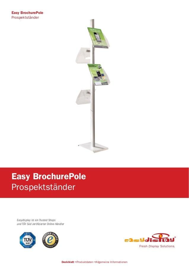 Easydisplay ist ein Trusted Shops und TÜV Süd zertifizierter Online-Händler Easy BrochurePole Prospektständer DeckblattPr...