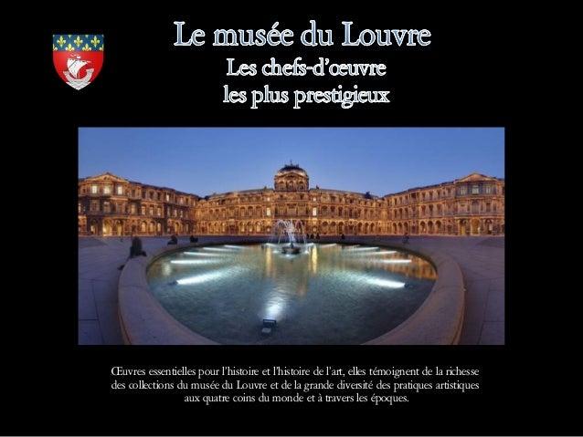 Œuvres essentielles pour l'histoire et l'histoire de l'art, elles témoignent de la richesse des collections du musée du Lo...