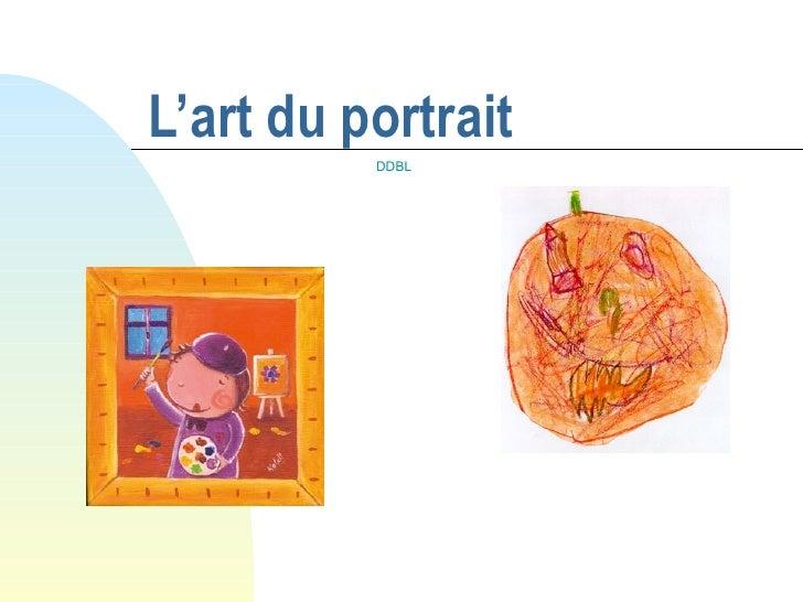 L'art du portrait  DDBL