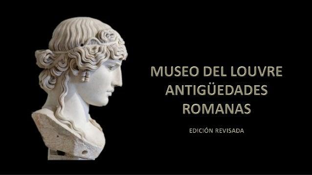 3. MUSEO DEL LOUVRE. ANTIGÜEDADES ROMANAS. EDICIÓN REVISADA.