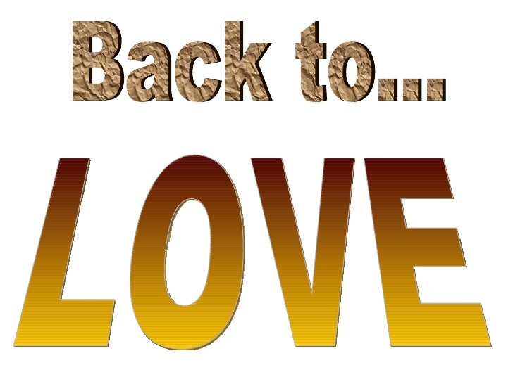 Back to... LOVE