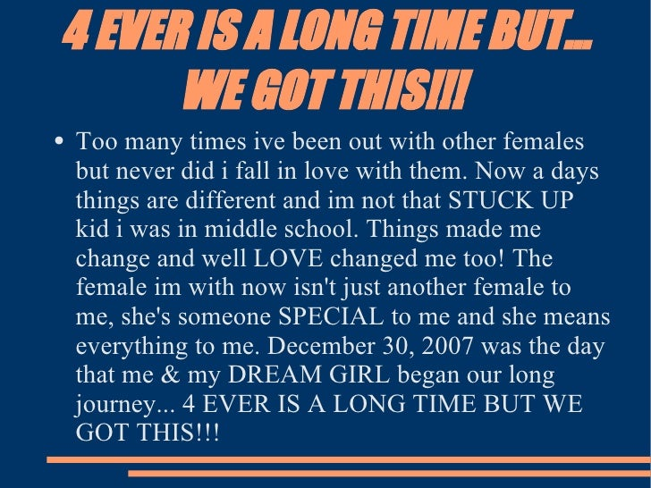 4 EVER IS A LONG TIME BUT... WE GOT THIS!!!  <ul><li>Too many times ive been out with other females but never did i fall i...