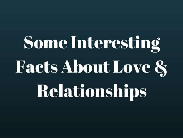 relationships interesting things never knew about