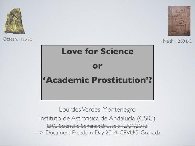 Love for Science or 'Academic Prostitution'? Qetesh, 1120 BC Neith, 1250 BC LourdesVerdes-Montenegro Instituto de Astrofís...